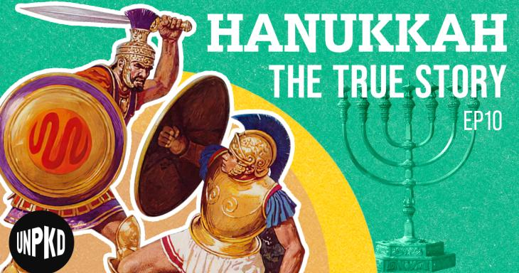 """Cover image for the video """"Hanukkah, Hellenization, and Hasmoneans"""". Text reads """"Hanukkah: The True Story"""""""