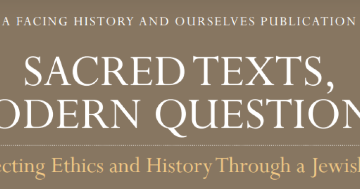 Sacred Texts, Modern Questions: Connecting Ethics and History Through a Jewish Lens