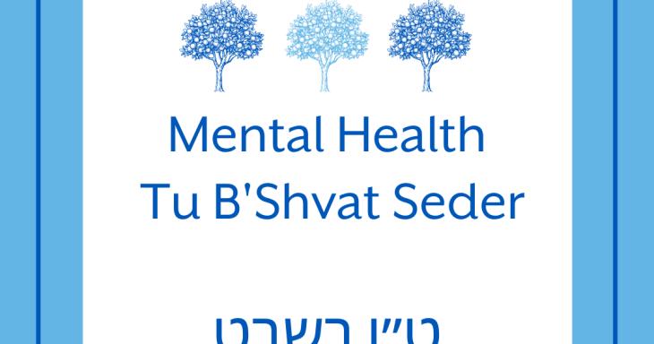 Mental Health Tu B'Shvat Seder