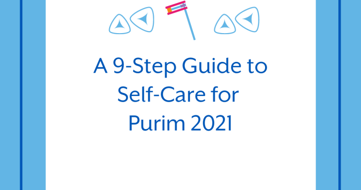 A 9-Step Guide to Self-Care for Purim 2021