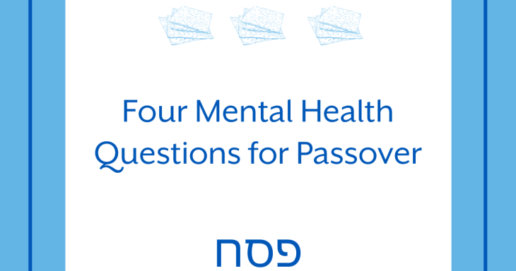 Four Mental Health Questions for Passover