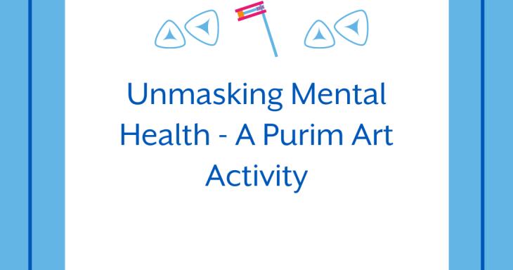 Unmasking Mental Health - A Purim Art Activity