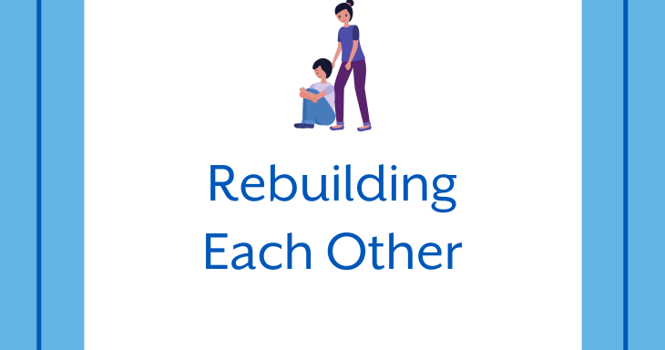 Rebuilding Each Other