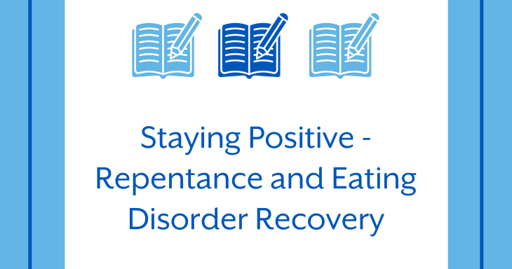 Staying Positive - Repentance and Eating Disorder Recovery on Yom Kippur