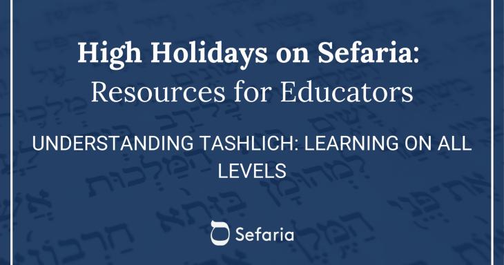 Understanding Tashlich: Learning on All Levels