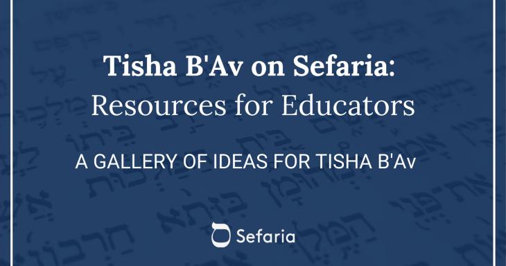 A Gallery of Ideas for Tisha B'Av