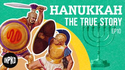 "Cover image for the video ""Hanukkah, Hellenization, and Hasmoneans"". Text reads ""Hanukkah: The True Story"""